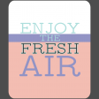 The Good Life August 2020 Labels & Words enjoy the fresh air