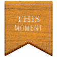 The Good Life - October 2020 Elements -  wood this moment