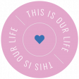 The Good Life - October 2020 Labels - Label This Is Our Life Pink
