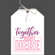 Good Life 21_Tag-Together right here