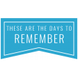 The Good Life: March 2021 Labels & Stickers - Label These Are The Days To Remember