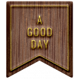 Good Life April 21_Word Banner-A good day
