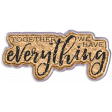Good Life May 21_Wordart-Together We Have Everything-cork
