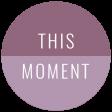 Good Life May 21_Circle-This Moment