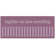 Good Life May 21_Tag-Together We Have Everything