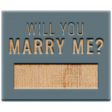 Good Life Feb 21_Tag-Will You Marry Me  Wood