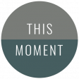 Good Life July 21_Circle Label-This Moment