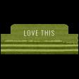 Good Life Sep 21_Tab-Love This-Green  Cardboard
