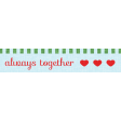 Our House Mini Kit - Always Together Label
