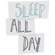 Cozy Day - Elements - Word Art - Sleep All Day