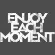 Good Life April - Minikit - Word Art - Enjoy Each Moment