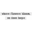 Mixed Media 5 - Elements - Word Art - Where Flowers Bloom