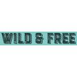 Mixed Media 5 - Elements - Word Art - Wild & Free