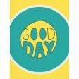 Summer Splash - Journal Cards - Textured - Good Day