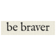 New Years Resolutions - Be Braver