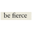 New Years Resolutions - Be Fierce