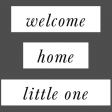 New Day Elements - Welcome Home Little One Word Strip