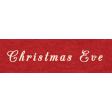 Memories & Traditions - Christmas Eve Word Art