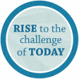 Rise To The Challenge Of Today Circle