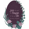 Mauve Medley - Wreath Quote Joy is Not in Things