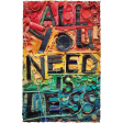 Wordart - All You Need Is Less - Primary Colors