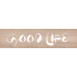 Old Farmhouse Good Life Word Art