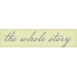 The Whole Story - The Whole Story Word Art