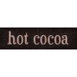 Sweaters & Hot Cocoa Hot Cocoa Word Art