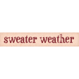 Sweaters & Hot Cocoa Sweater Weather Word Art
