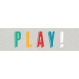 Go Out & Play Word Art Play