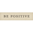 Positively Happy Be Positive Word Art Snippet
