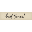 Positively Happy Best Times Word Art Snippet
