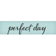 Positively Happy Perfect Day Word Art Snippet