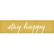 Positively Happy Stay Happy Word Art Snippet