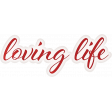 Positively Happy Loving Life Word Art Snippet