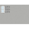 Project Endeavors Love This Life Journal Card 4x6