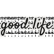 My Tribe Good Life Word Art