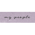 My Tribe My People Word Art
