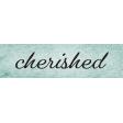 Cherish Cherished Word Art