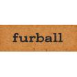 Furry Cuddles Furball Word Art