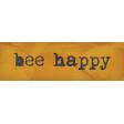 Heard The Buzz? Bee Happy Word Art