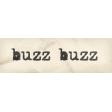 Heard The Buzz? Buzz Buzz Word Art