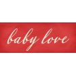 Heard The Buzz? Baby Love Word Art