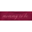 Heard The Buzz? Mommy To Be Word Art