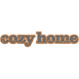 Cozy At Home Word Art Cozy Home