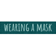 Healthy Measures Wearing A Mask Word Art