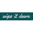Healthy Measures Wipe It Down Word Art