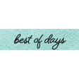 Better Together Best of Days Word Art Snippet