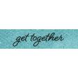 Better Together Get Together Word Art Snippet