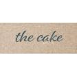 Rustic Wedding The Cake Word Art